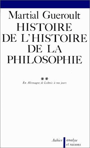 En Allemagne, de Leibniz Ã: nos jours (Histoire de l'histoire de la philosophie (2)) (French Edition) (9782700733365) by Guéroult, Martial