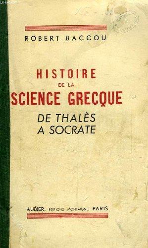 9782700734911: Histoire de la science grecque de thales a socrate