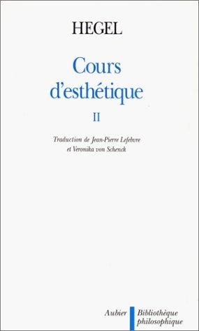 Cours d'esthétique: Hegel, Georg Wilhelm Friedrich