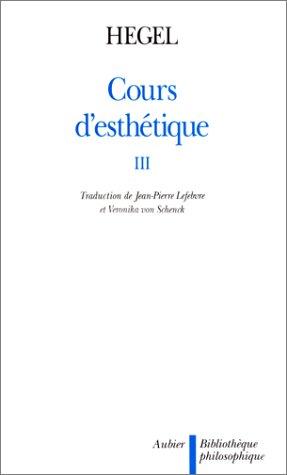 9782700735260: Cours d'esth�tique Tome 3 : Cours d'esth�tique (Biblioth�que philosophique)