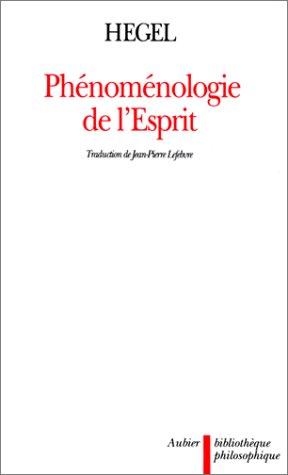 9782700736540: Phénoménologie de l'Esprit : Edition de 1807 (Bibliothèque philosophique)
