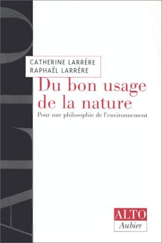 9782700736625: DU BON USAGE DE LA NATURE. : Pour une philosophie de l'environnement