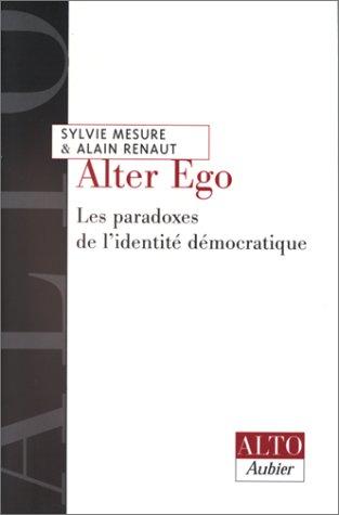9782700736779: Alter ego. Les Paradoxes de l'identité démocratique