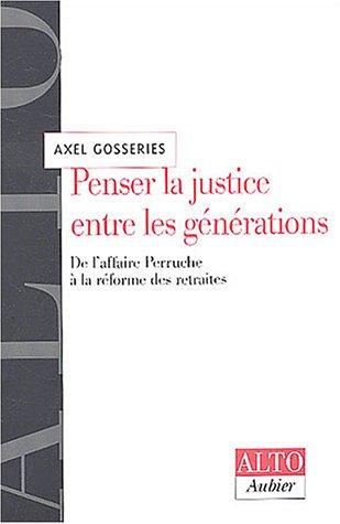 9782700736878: Penser la justice entre les g�n�rations : De l'affaire Perruche � la r�forme des retraites