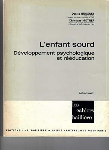L'enfant sourd. Développement psychologique et rééducation.: BUSQUET Denise -