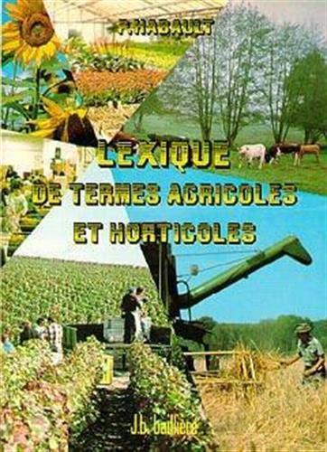9782700801576: Lexique de termes agricoles et horticoles : Termes scientifiques, techniques et �conomiques