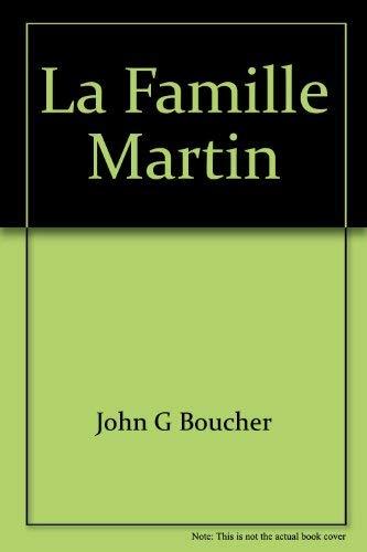 9782700910025: La famille Martin [Paperback] by John G Boucher