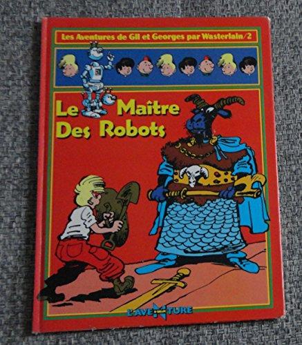 9782700940527: MAITRE DES ROBOTS A
