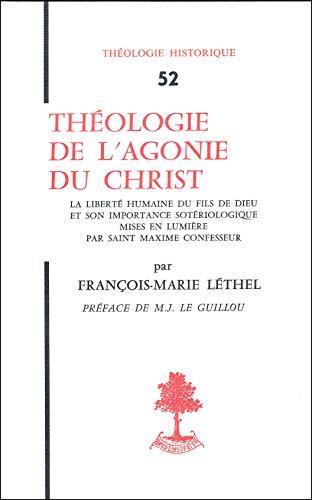 Théologie de l'agonie du Christ. La liberté: François-Marie Léthel