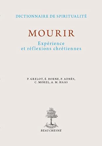 MOURIR. Expérience et réflexion chrétiennes: 11 (D.s.): Etienne Borne; Pierre