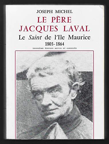 LE PERE JACQUES LAVAL LE SAINT DE: MICHEL J