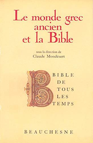 Le Monde grec ancien et la Bible (Bible de tous les temps) (French Edition)