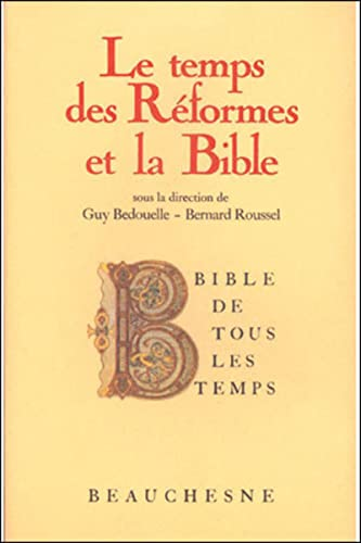 Le temps des Re?formes et la Bible (Bible de tous les temps) (French Edition)