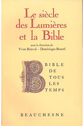 Le Sie?cle des Lumie?res et la Bible (Bible de tous les temps) (French Edition)