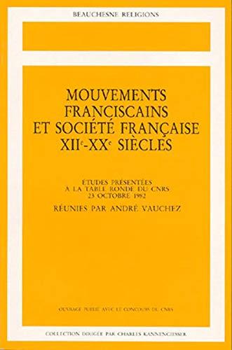 Mouvements Franciscains et Société Française XIIe-XXe siècles. É...