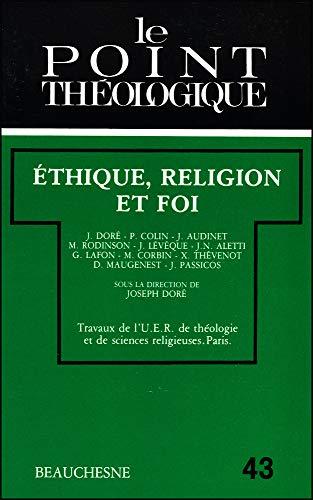 Ethique, religion et foi (Le Point theologique): Collectif
