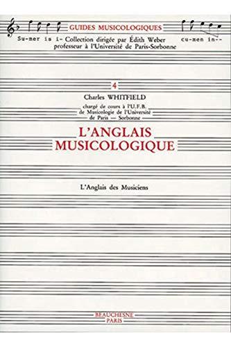 9782701011813: L'anglais musicologique: L'anglais des musiciens (Guides musicologiques) (French Edition)