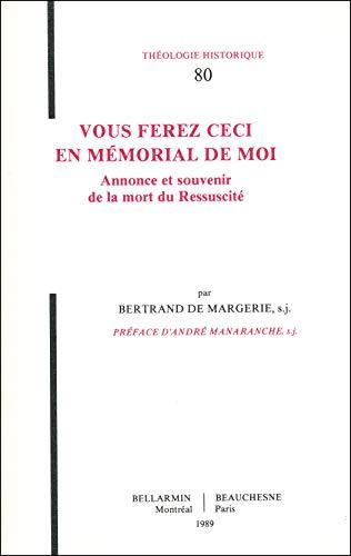 Vous ferez ceci en mémorial de moi (9782701011875) by Margerie, Bertrand De