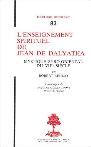 9782701011912: L'enseignement spirituel de Jean de Dalyatha, mystique syro-oriental du VIIIe siècle (Théologie historique)