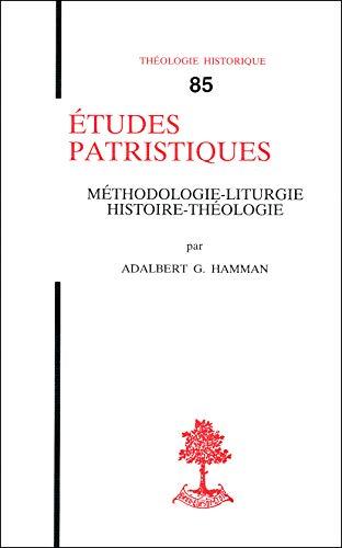 Etudes patristiques. Méthodologie, liturgie, histoire, théologie: Adalbert-Gautier Hamman