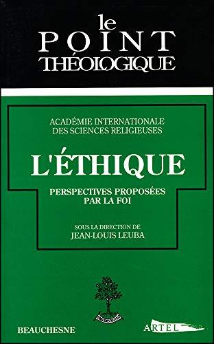 9782701012827: L'ethique: Perspectives proposees par la foi (Point theologique) (French Edition)