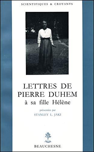 9782701012971: Lettres de Pierre Duhem a sa fille Helene (Scientifiques & croyants, 7) (French Edition)