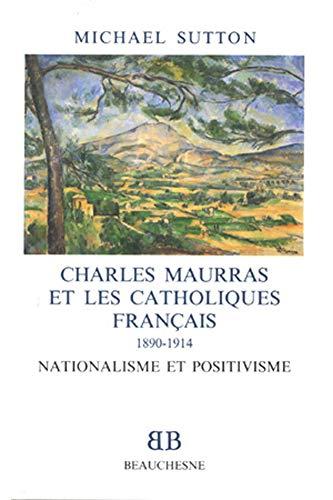 9782701013114: Charles Maurras et les catholiques français, 1890-1914 : Nationalisme et positivisme (Bibliothèque Beauchesne)