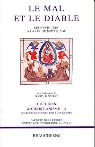 9782701013466: Le mal et le diable : Leurs figures à la fin du Moyen Age