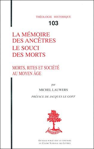 La mémoire des ancêtres, le souci des: Michel Lauwers