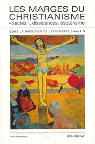 9782701014180: Les Marges du christianisme : Sectes, dissidences et ésotérisme
