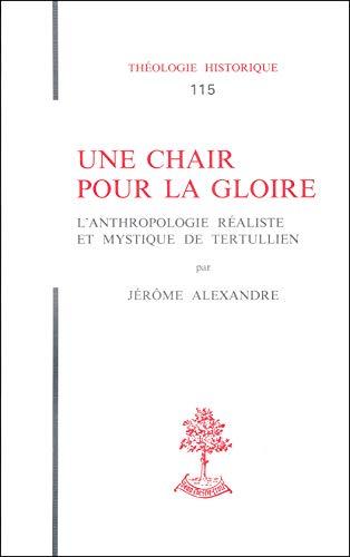 9782701014227: Une chair pour la gloire : L'Anthropologie réaliste et mystique de Tertullien