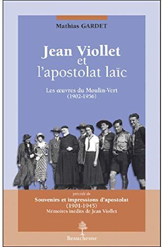 9782701014852: Jean Viollet et l'apostolat laïc : Les oeuvres du Moulin-Vert, précédé de