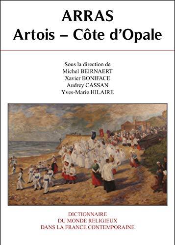 9782701019949: Dictionnaire du monde religieux dans la France contemporaine : Tome 11, Arras - Artois - Côte d'Opale