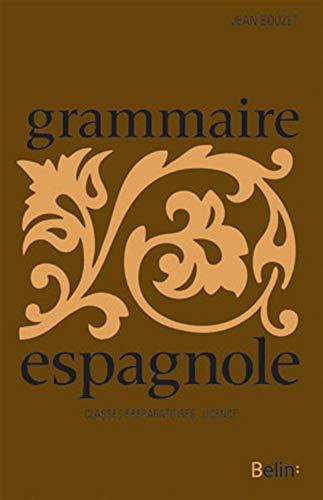 Grammaire espagnole, Préparation à la licence: Bouzet, Jean