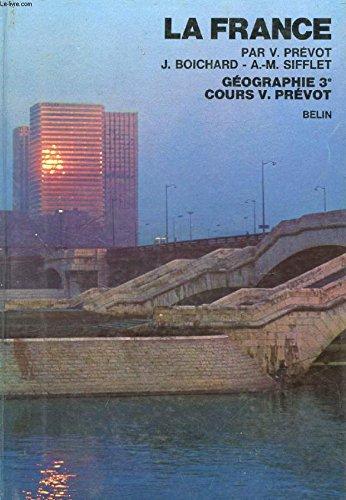 Géographie 3e Cours V. Prévot: V. PREVOT - J. BOICHARD - A.-M. SIFFLET