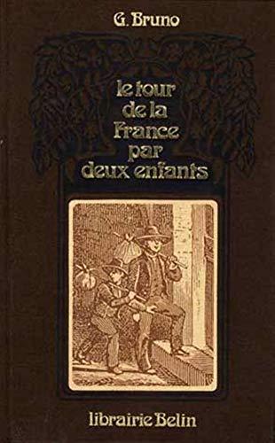 Le tour de la France par deux enfants: Devoir et patrie : livre de lecture courante (French Edition...