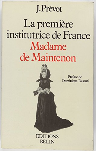 9782701103563: La premiere institutrice de France: Madame de Maintenon (Fondateurs de l'education) (French Edition)
