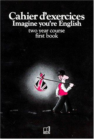 CAHIER D'EXERCICES IMAGINE YOU'RE ENGLISH: GIBBS DIANA, GOODEY