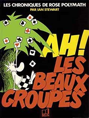 9782701104478: Ah! les beaux groupes (Chroniques de Rose Polymath) (French Edition)