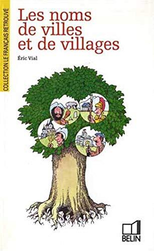 """Les noms de villes et de villages (""""Le Francais retrouve"""") (French Edition): Vial, Eric"""