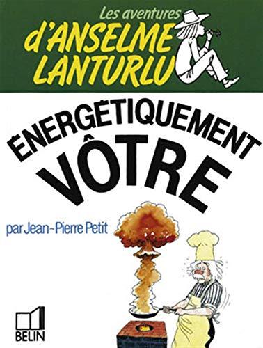 Energétiquement vôtre (9782701104942) by Petit, Jean-Pierre