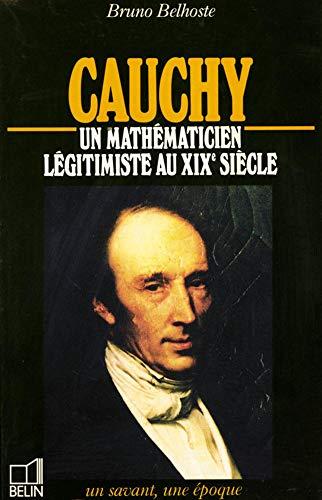 9782701105109: Cauchy, 1789-1857: Un mathématicien légitimiste au XIXe siècle (Un Savant, une époque) (French Edition)