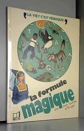 9782701105147: La formule magique, ou, Comment transformer de l'herbe en lapin-- (La Vie? c'est féerique!) (French Edition)