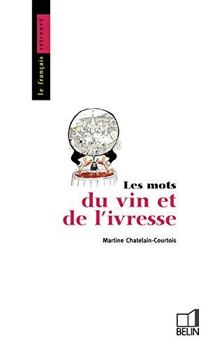 9782701105345: Les mots du vin et de l'ivresse