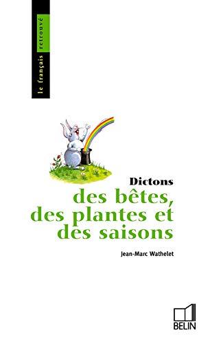 9782701106199: Dictons des bêtes, des plantes et des saisons (Le Français retrouvé) (French Edition)