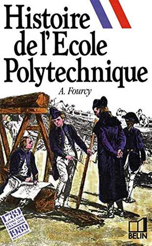 Histoire de l'Ecole polytechnique: Fourcy, Ambroise, Dhombres,
