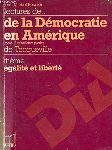 9782701108612: Lectures de--De la démocratie en Amérique (tome II, quatrième partie) de Tocqueville: Thème, égalité et liberté