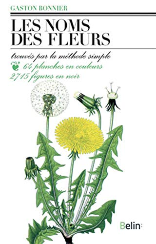9782701110035: Les Noms des fleurs : Trouvés par la méthode simple sans aucune notion de botanique...