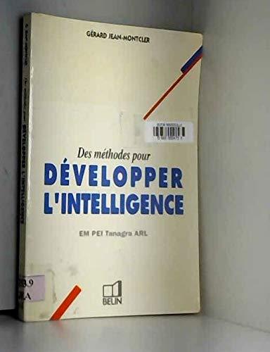 9782701110172: Des méthodes pour développer l'intelligence: EM, PEI, Tanagra, ARL : présentation à l'intention des enseignants, des formateurs et des responsables de formation (French Edition)