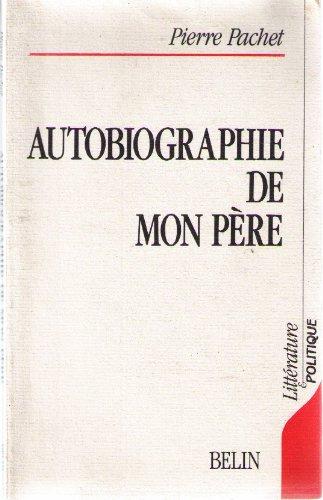 9782701110356: Autobiographie de mon père (Littérature & politique) (French Edition)